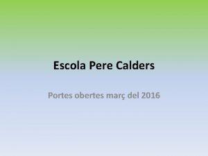 Escola Pere Calders Portes obertes mar del 2016