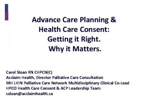 Advance Care Planning Health Care Consent Getting it