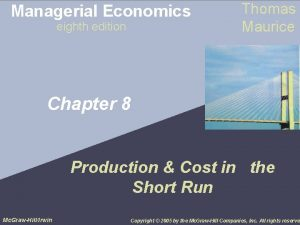 Managerial Economics eighth edition Thomas Maurice Chapter 8