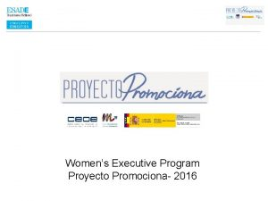Womens Executive Program Proyecto Promociona 2016 Womens Executive