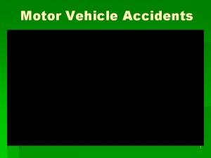 Motor Vehicle Accidents 1 MVA Motor Vehicle Accidents