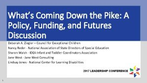 Whats Coming Down the Pike A Policy Funding