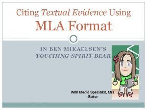 Citing Textual Evidence Using MLA Format IN BEN