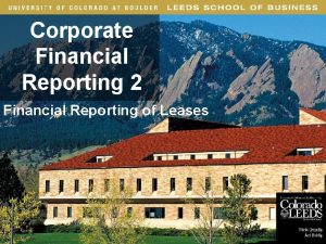 Corporate Financial Reporting 2 Financial Reporting of Leases