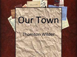 Our Town Thornton Wilder Town Definition The inhabitants