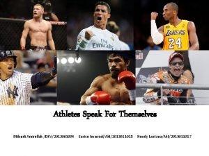 Athletes Speak For Themselves Milandi Amirullah DKV2012061004 Enrico