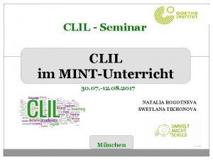 CLIL Seminar CLIL im MINTUnterricht 30 07 12