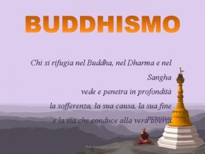 Chi si rifugia nel Buddha nel Dharma e