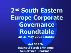 nd 2 South Eastern Europe Corporate Governance Roundtable