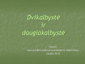 Dvikalbyst ir daugiakalbyst Paruo lietuvi kalbos mokytoja metodinink