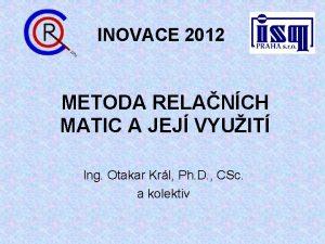 INOVACE 2012 METODA RELANCH MATIC A JEJ VYUIT