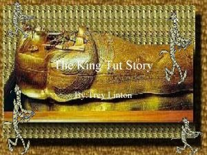The King Tut Story By Trey Linton How
