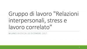 Gruppo di lavoro Relazioni interpersonali stress e lavoro