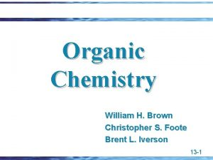 Organic Chemistry William H Brown Christopher S Foote