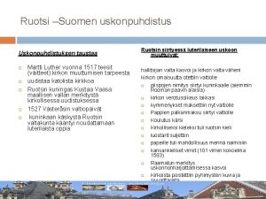 Ruotsi Suomen uskonpuhdistus Uskonpuhdistuksen taustaa Martti Luther vuonna