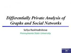 Differentially Private Analysis of Graphs and Social Networks