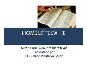 HOMILTICA I Autor Pbro Wilbur Madera Rivas Presentado