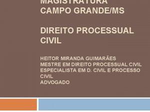 MAGISTRATURA CAMPO GRANDEMS DIREITO PROCESSUAL CIVIL HEITOR MIRANDA