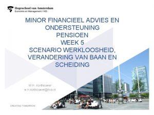 MINOR FINANCIEEL ADVIES EN ONDERSTEUNING PENSIOEN WEEK 5