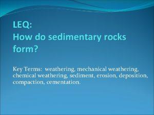 LEQ How do sedimentary rocks form Key Terms