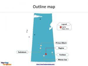 Outline map Legend Capital Major cities Prince Albert