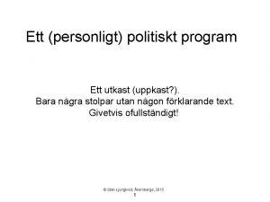 Ett personligt politiskt program Ett utkast uppkast Bara