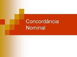 Concordncia Nominal Concordncia Nominal Regra Geral O artigo