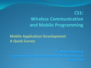 CS 1 Wireless Communication and Mobile Programming Mobile