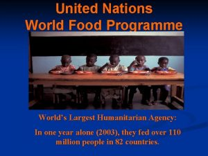 United Nations World Food Programme Worlds Largest Humanitarian