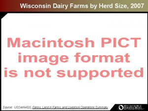 Wisconsin Dairy Farms by Herd Size 2007 Source