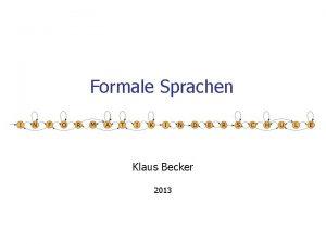 Formale Sprachen Klaus Becker 2013 2 Formale Sprachen