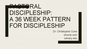PASTORAL DISCIPLESHIP A 36 WEEK PATTERN FOR DISCIPLESHIP