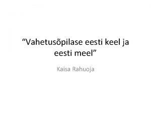 Vahetuspilase eesti keel ja eesti meel Kaisa Rahuoja