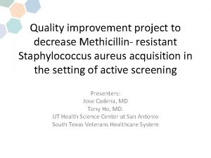 Quality improvement project to decrease Methicillin resistant Staphylococcus