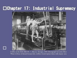 Chapter 17 Industrial Supremacy Doffers at the Bibb