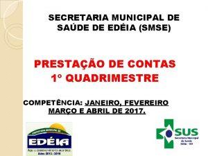 SECRETARIA MUNICIPAL DE SADE DE EDIA SMSE PRESTAO