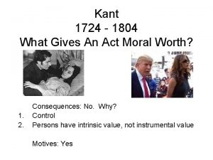 Kant 1724 1804 What Gives An Act Moral