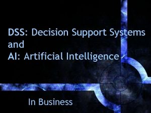 DSS Decision Support Systems and AI Artificial Intelligence