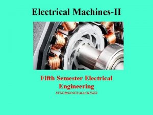 Electrical MachinesII Fifth Semester Electrical Engineering SYNCRONOUS MACHINES