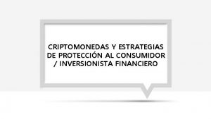 CRIPTOMONEDAS Y ESTRATEGIAS DE PROTECCIN AL CONSUMIDOR INVERSIONISTA