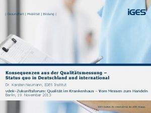 Gesundheit Mobilitt Bildung Konsequenzen aus der Qualittsmessung Status