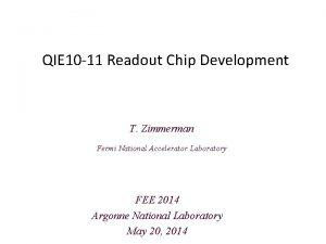 QIE 10 11 Readout Chip Development T Zimmerman
