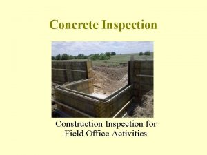 Concrete Inspection Construction Inspection for Field Office Activities