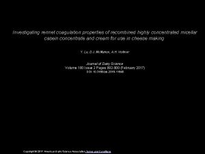 Investigating rennet coagulation properties of recombined highly concentrated