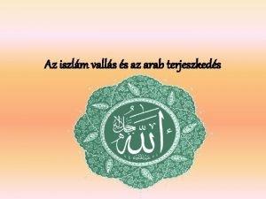 Az iszlm valls s az arab terjeszkeds 1