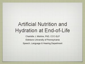 Artificial Nutrition and Hydration at EndofLife Charlotte J