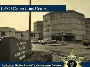 LPSO Corrections Center Lafayette Parish Sheriffs Corrections Division
