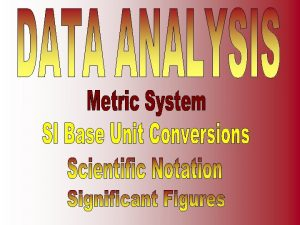 1 Define SI Base Units for Mass Length