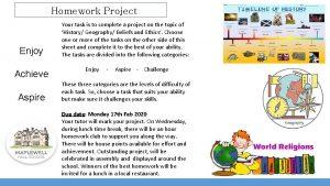Homework Project Enjoy Achieve Aspire Your task is