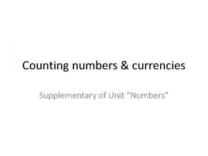 Counting numbers currencies Supplementary of Unit Numbers Counting